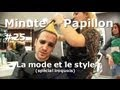 Minute papillon #25 : la mode et le style